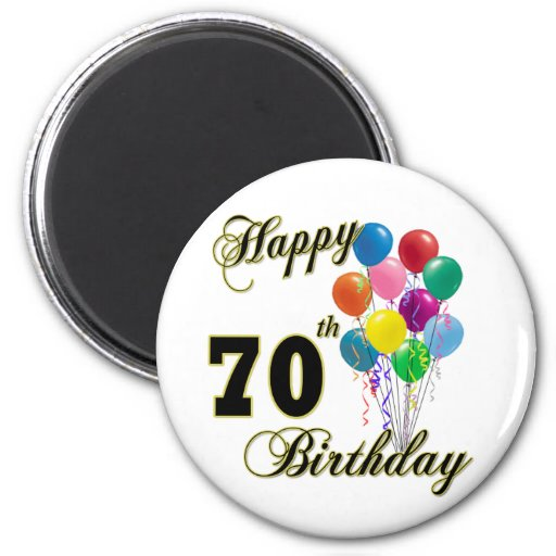 Happy 70th Birthday Gifts and Birthday Apparel Magnet