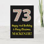 [ Thumbnail: Happy 73rd Birthday & Merry Christmas, Custom Name Card ]