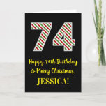 [ Thumbnail: Happy 74th Birthday & Merry Christmas, Custom Name Card ]