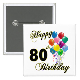 Happy 80th Birthday Gifts and Birthday Apparel 2 Inch Square Button