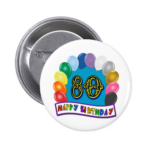 Happy 80th Birthday with Balloons 2 Inch Round Button