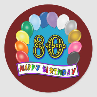 Happy 80th Birthday with Balloons Classic Round Sticker