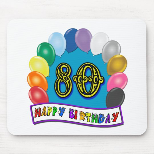Happy 80th Birthday with Balloons Mouse Pad