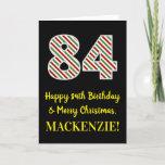 [ Thumbnail: Happy 84th Birthday & Merry Christmas, Custom Name Card ]