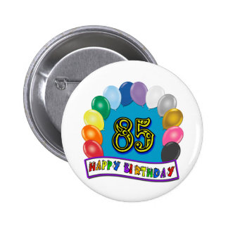 Happy 85th Birthday with Balloons 2 Inch Round Button
