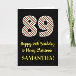 [ Thumbnail: Happy 89th Birthday & Merry Christmas, Custom Name Card ]