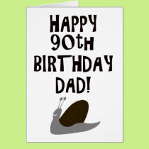 Happy 90th Birthday Dad and snail Card