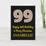 [ Thumbnail: Happy 99th Birthday & Merry Christmas, Custom Name Card ]