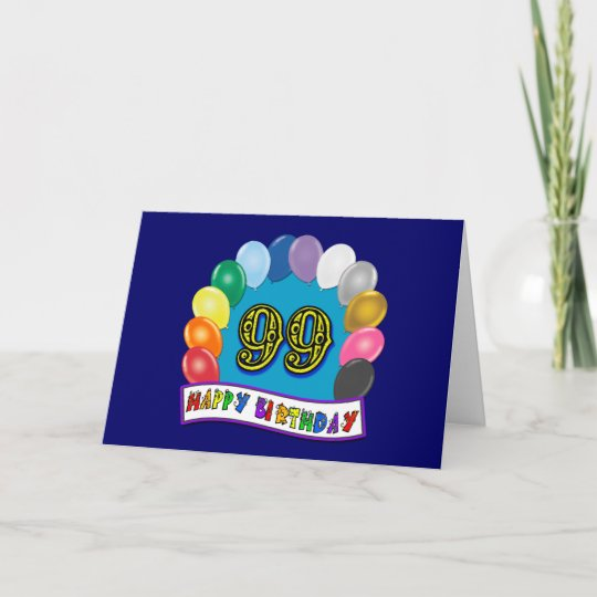 Happy 99th Birthday With Balloons Card