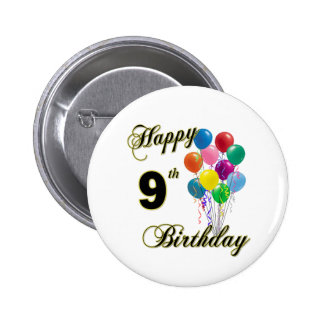 Happy 9th Birthday Gifts and Birthday Apparel Pinback Button