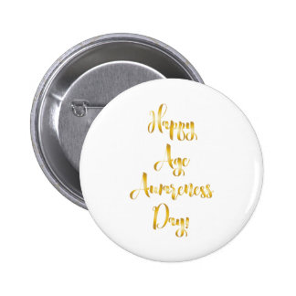 Happy age awareness day gold funny birthday button