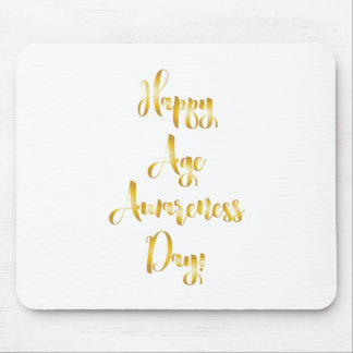 Happy age awareness day gold funny birthday mouse pad