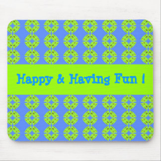 Happy and Having Fun Mouse Pad