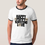 Happy and Peppy and Bursting With Love t-shirt