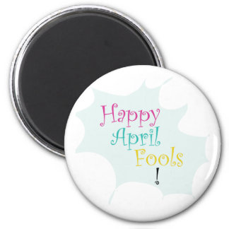 Happy April Fool's 2 Inch Round Magnet