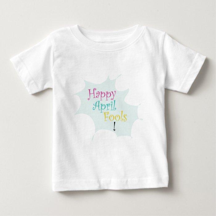 Happy April Fool's Baby T-Shirt