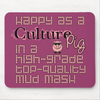 Happy As A Culture Pig Mouse Pads