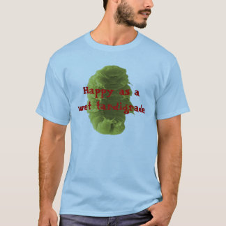 Happy as a Wet Tardigrade T-Shirt