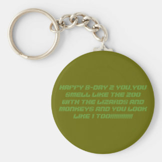 HAPPY B-DAY 2 YOU,YOU SMELL LIKE T... - Customized Keychain