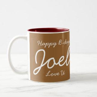 HAPPY B-DAY JOEL! Two-Tone COFFEE MUG