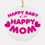 Happy baby Happy mom Christmas Tree Ornament