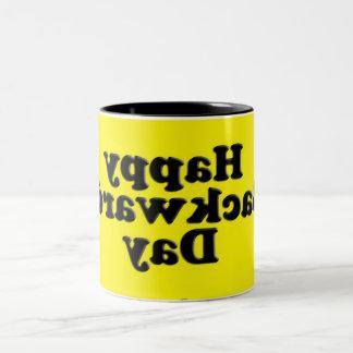 Happy Backwards Day Mug ~ January 31