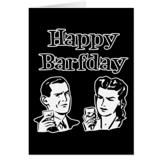 Happy Barfday Retro Man Woman B W Card