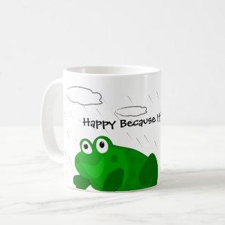 Happy Because It's Raining Coffee Mug