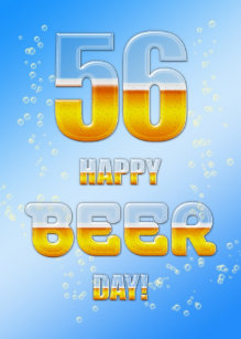 Happy Beer Day 56th Birthday Card