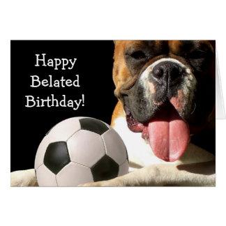 Happy Belated Birthday boxer dog greeting card
