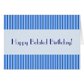 Happy Belated Birthday! Greeting Card