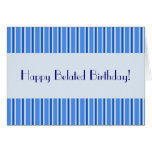 Happy Belated Birthday! Greeting Cards