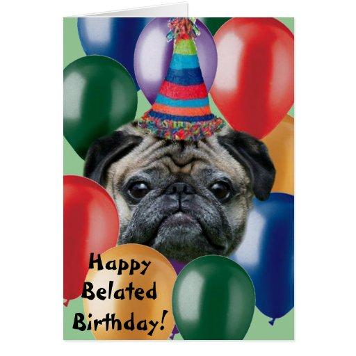 Happy belated birthday pug dog greeting card