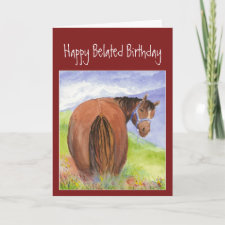 Happy Belated Funny Birthday, Horse Behind Humor Greeting Cards