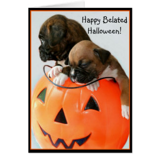 Happy Belated Halloween Boxer greeting card
