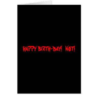 happy birth-day!  not! card