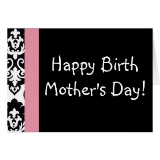 Happy Birth Mother's Day! Card