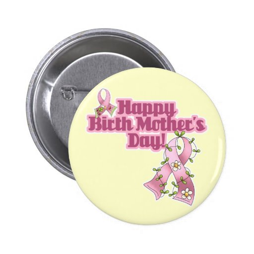 Happy Birth Mothers Day Pins