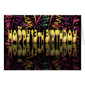 Happy Birthday 13 streamers Greeting Cards