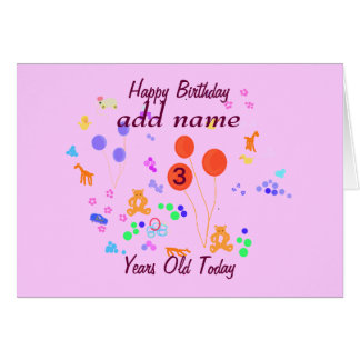 Happy Birthday 3 year old add name/change age Greeting Card