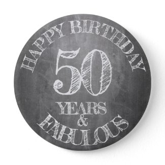Happy Birthday - 50 Years & Fabulous Button