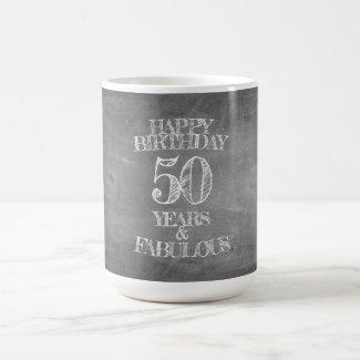 Happy Birthday - 50 Years & Fabulous Coffee Mug