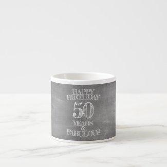 Happy Birthday - 50 Years & Fabulous Espresso Cup