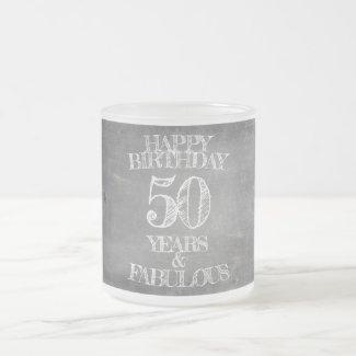 Happy Birthday - 50 Years & Fabulous Frosted Glass Coffee Mug