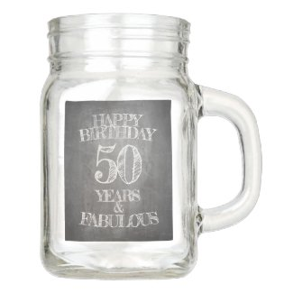 Happy Birthday - 50 Years & Fabulous Mason Jar