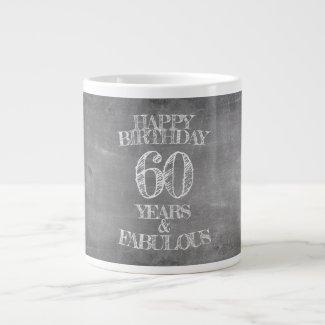 Happy Birthday - 60 Years & Fabulous Giant Coffee Mug