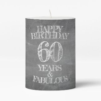 Happy Birthday - 60 Years & Fabulous Pillar Candle