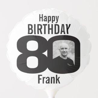 Happy birthday 80 custom name photo black white balloon