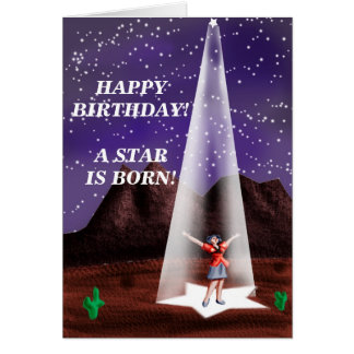 HAPPY BIRTHDAY!  A star is born!... Card