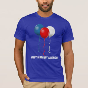 Happy Birthday America Balloons T Shirt